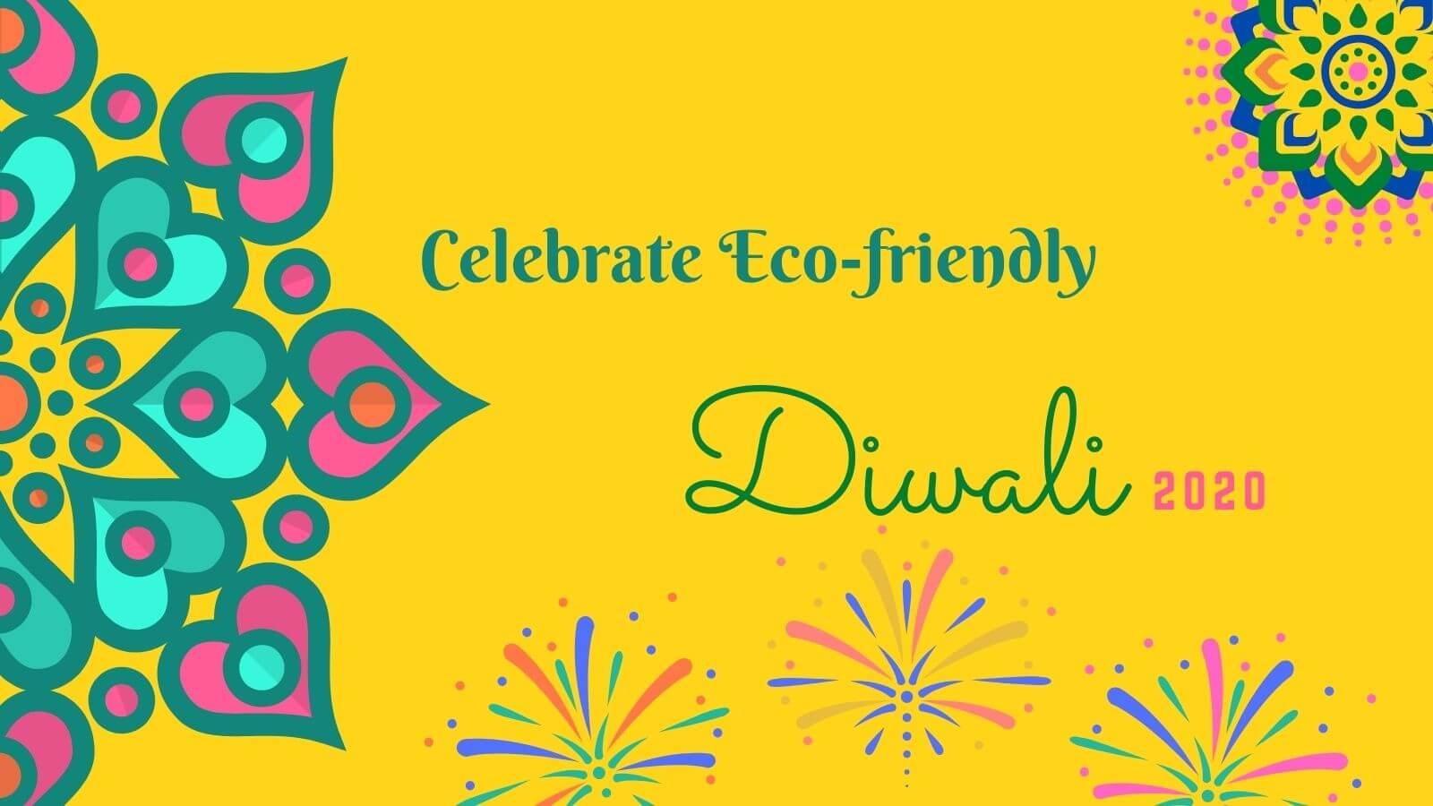 How to Celebrate Eco-Friendly Diwali 2020