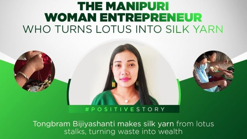 Bijiyashanti Tongbram from Manipur | Clothes made from lotus Stem Fibers