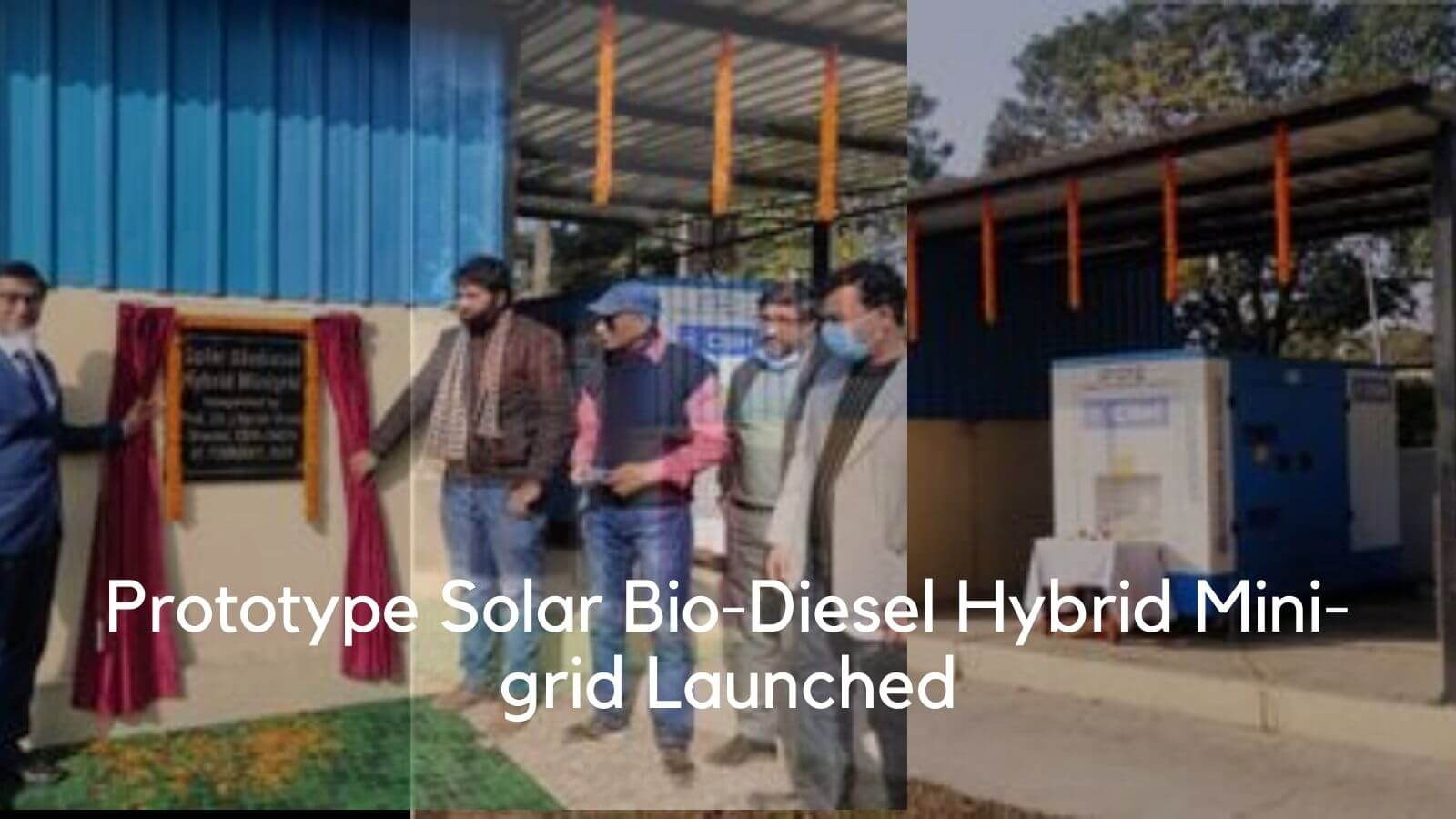 CSIR-CMERI dedicates Solar-Biodiesel Minigrid System to Nation