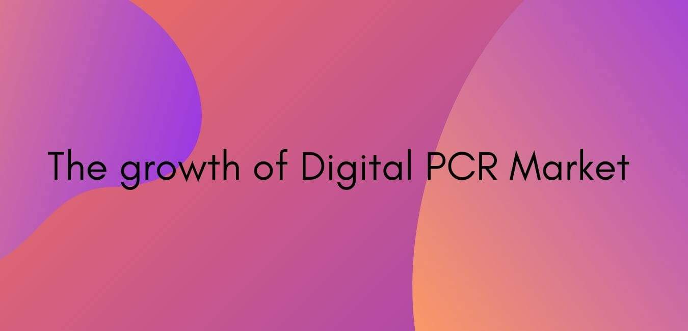 Digital PCR Market to Gain Momentum due to Rising Prevalence of Infectious Diseases